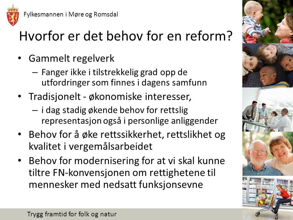 Fylkesmannen i Møre og Romsdal Trygg framtid for folk og natur Hvorfor er det behov for en reform? Gammelt regelverk – Fanger ikke i tilstrekkelig gra