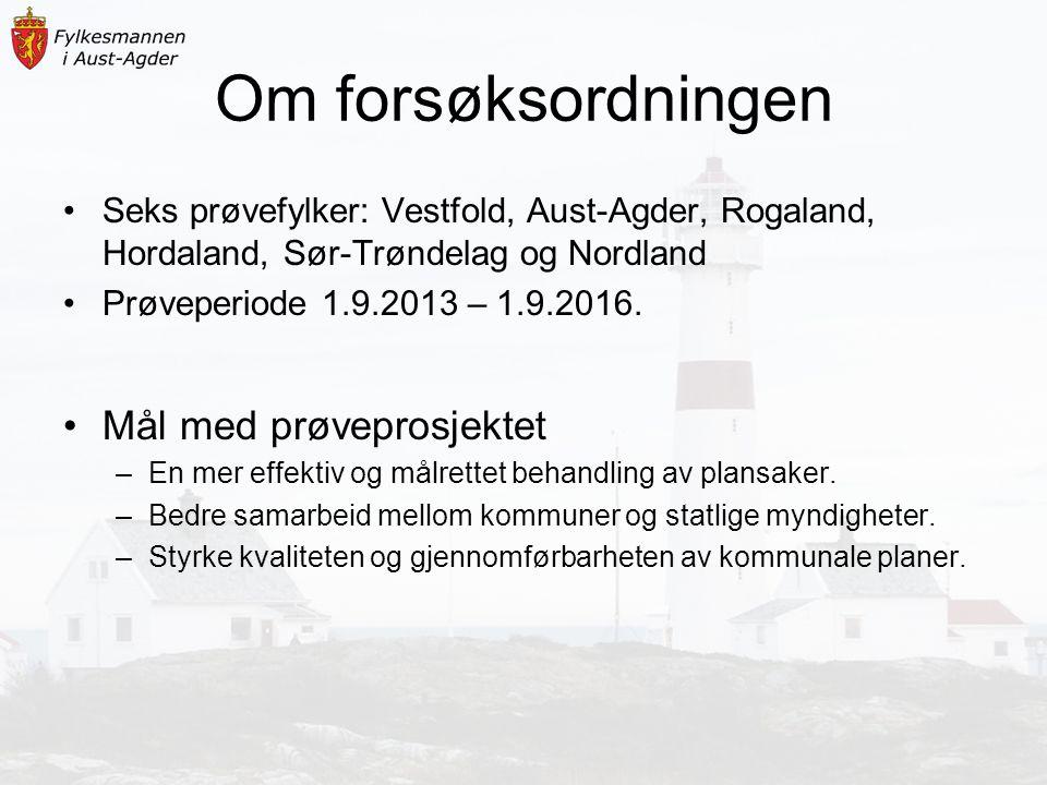 Om forsøksordningen Seks prøvefylker: Vestfold, Aust-Agder, Rogaland, Hordaland, Sør-Trøndelag og Nordland Prøveperiode 1.9.2013 – 1.9.2016. Mål med p