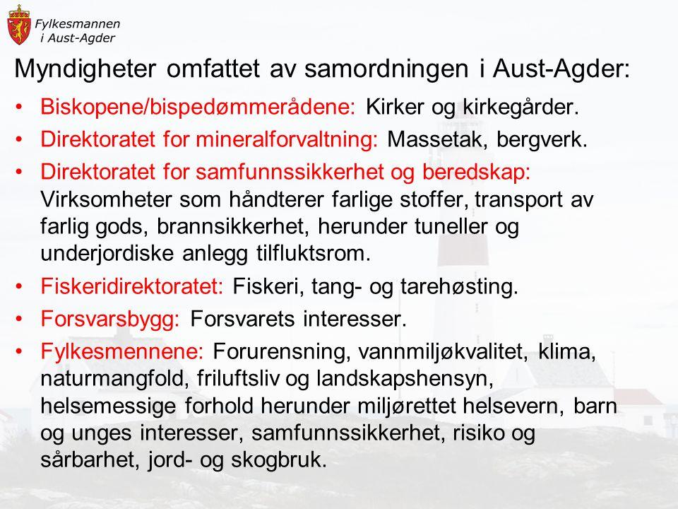 Myndigheter omfattet av samordningen i Aust-Agder: Biskopene/bispedømmerådene: Kirker og kirkegårder. Direktoratet for mineralforvaltning: Massetak, b