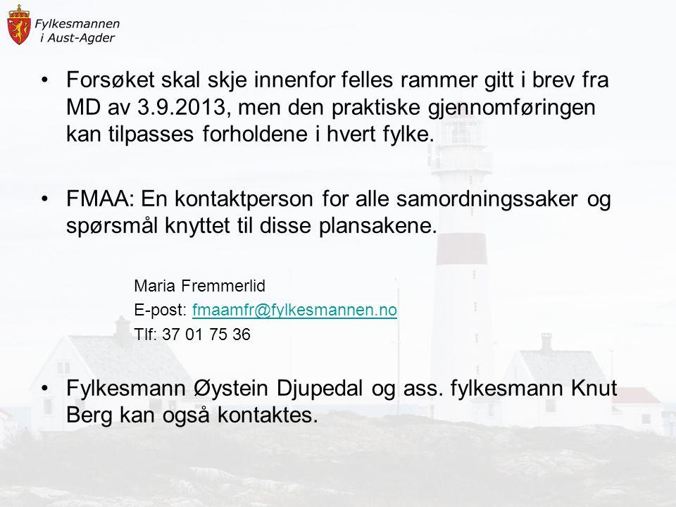 Forsøket skal skje innenfor felles rammer gitt i brev fra MD av 3.9.2013, men den praktiske gjennomføringen kan tilpasses forholdene i hvert fylke. FM