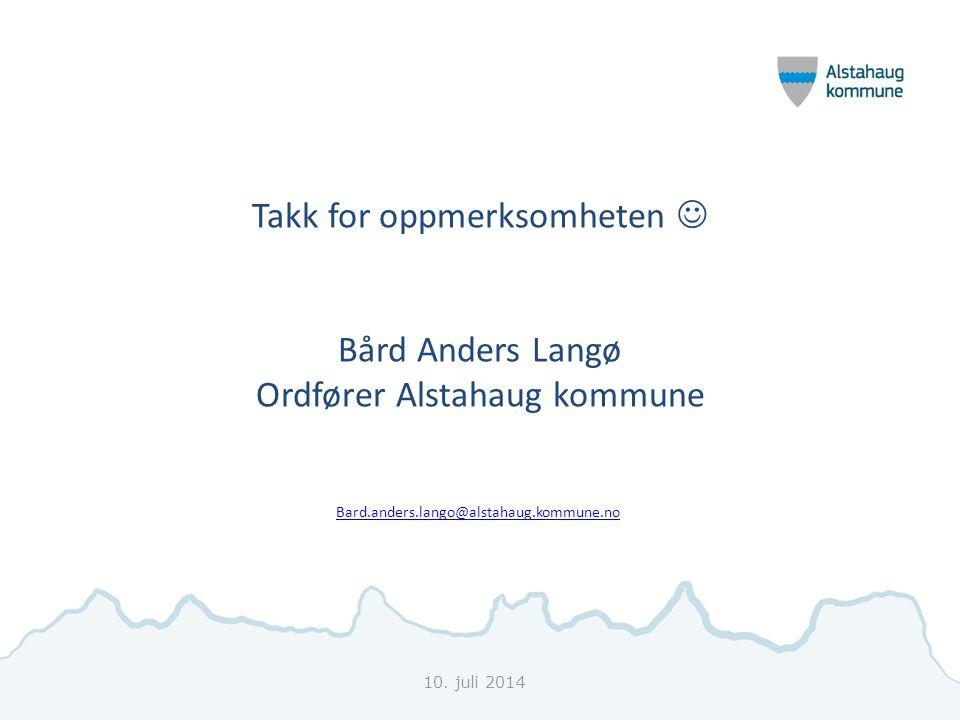 Takk for oppmerksomheten Bård Anders Langø Ordfører Alstahaug kommune Bard.anders.lango@alstahaug.kommune.no
