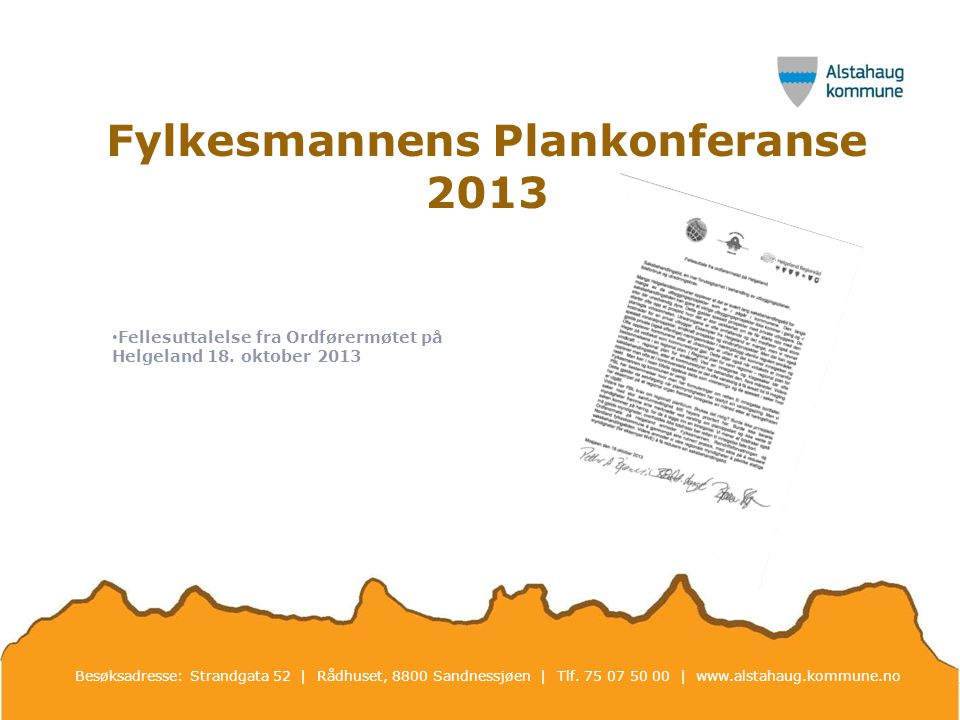 Fylkesmannens Plankonferanse 2013 Fellesuttalelse fra Ordførermøtet på Helgeland 18.