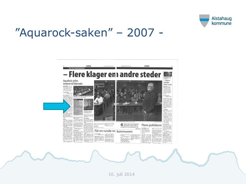 Aquarock-saken – 2007 - 10. juli 2014