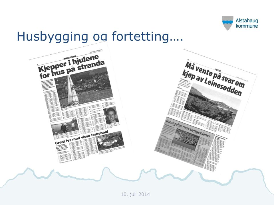 Husbygging og fortetting…. 10. juli 2014