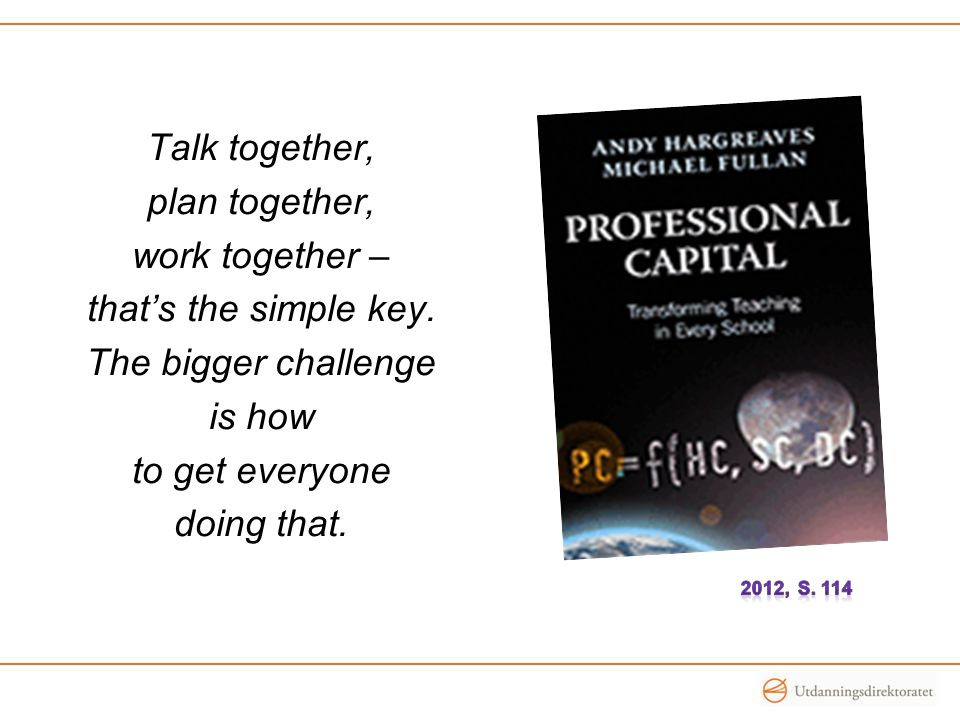 Talk together, plan together, work together – that's the simple key.