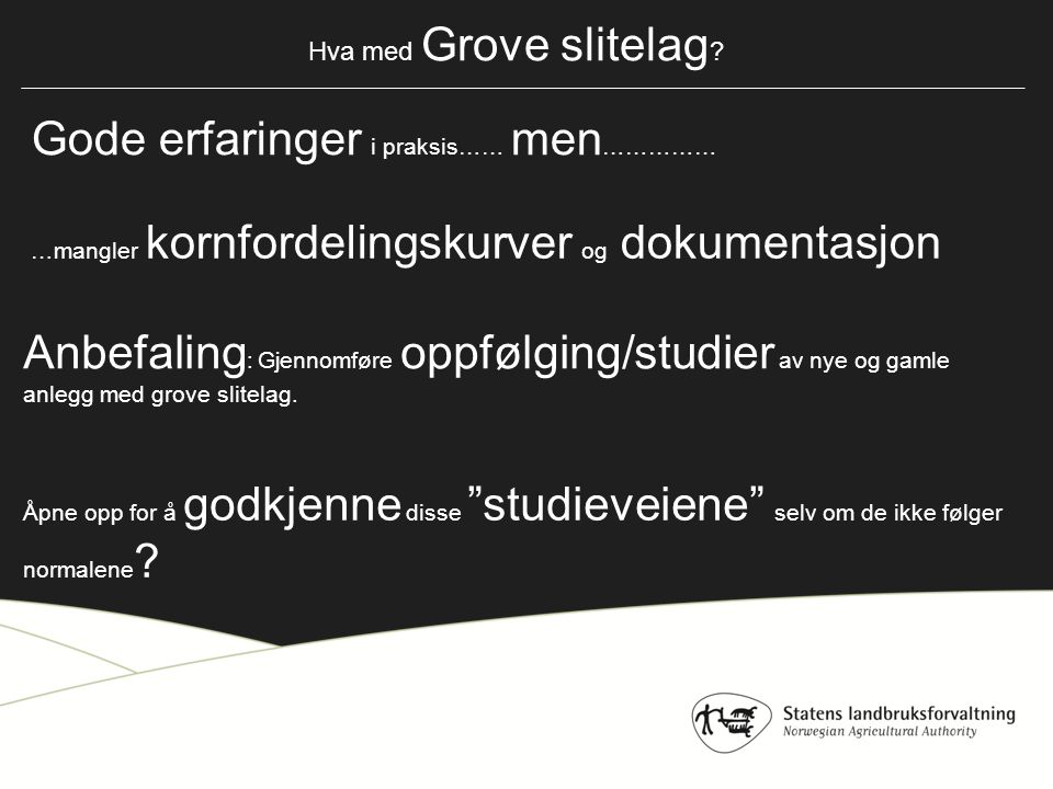 Hva med Grove slitelag .