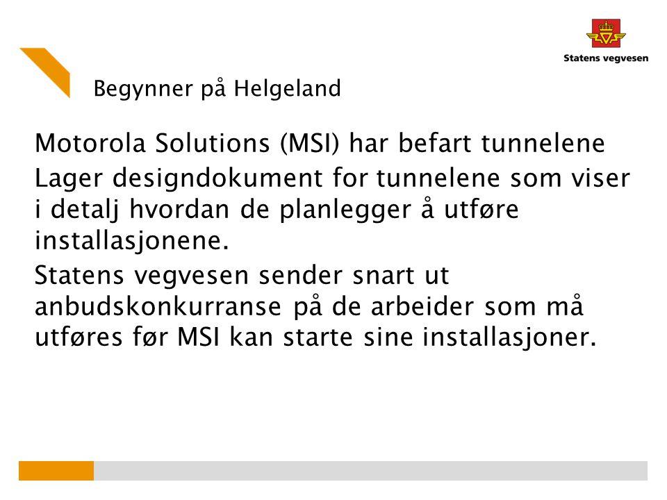 Begynner på Helgeland Motorola Solutions (MSI) har befart tunnelene Lager designdokument for tunnelene som viser i detalj hvordan de planlegger å utfø