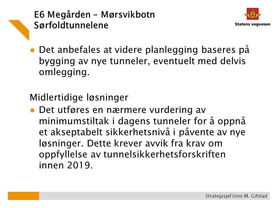 E6 Megården - Mørsvikbotn Sørfoldtunnelene ● Det anbefales at videre planlegging baseres på bygging av nye tunneler, eventuelt med delvis omlegging. M