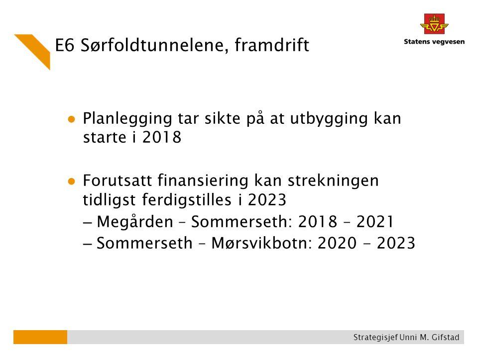 E6 Sørfoldtunnelene, framdrift ● Planlegging tar sikte på at utbygging kan starte i 2018 ● Forutsatt finansiering kan strekningen tidligst ferdigstill