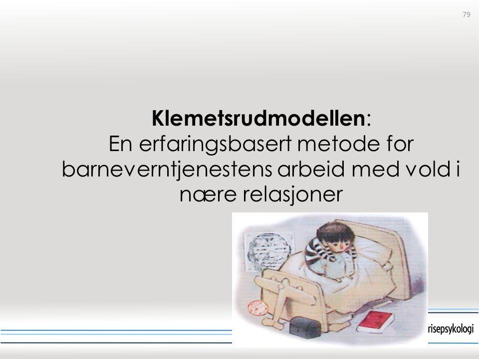 79 Klemetsrudmodellen : En erfaringsbasert metode for barneverntjenestens arbeid med vold i nære relasjoner