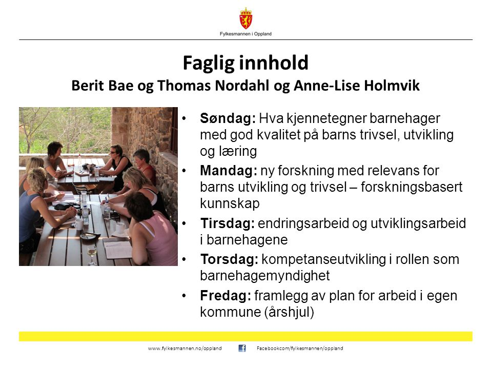 www.fylkesmannen.no/opplandFacebookcom/fylkesmannen/oppland Arbeidsmetoder Forelesninger.