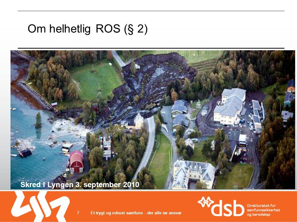 Om helhetlig ROS (§ 2) Et trygt og robust samfunn - der alle tar ansvar7 Skred i Lyngen 3. september 2010
