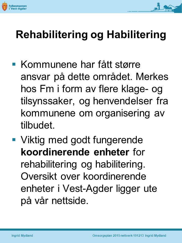 Rehabilitering og Habilitering  Kommunene har fått større ansvar på dette området.