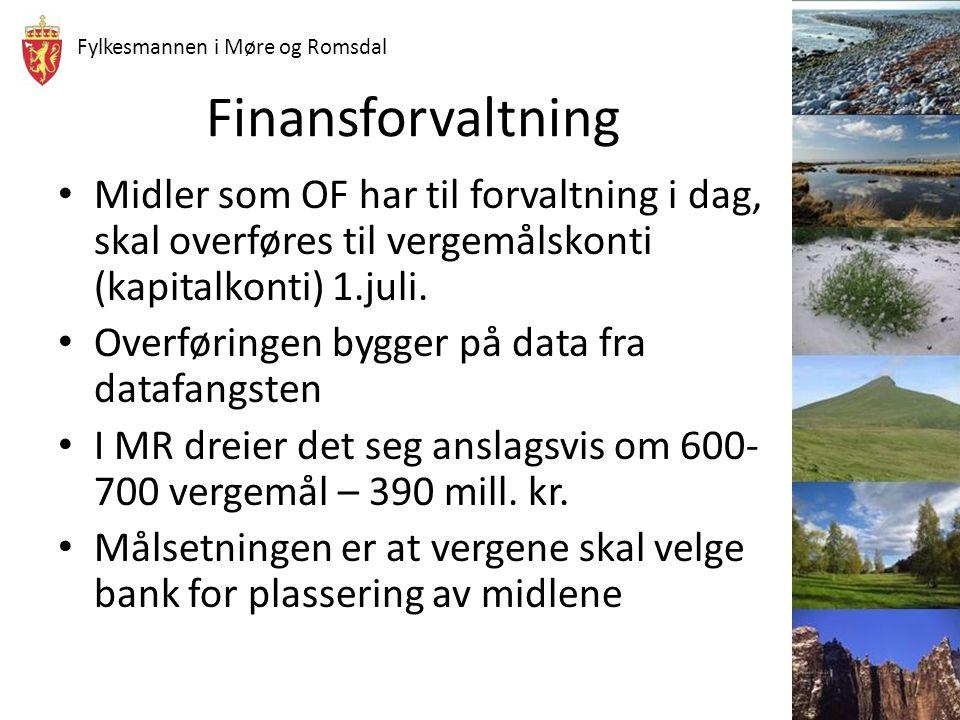Fylkesmannen i Møre og Romsdal Finansforvaltning Midler som OF har til forvaltning i dag, skal overføres til vergemålskonti (kapitalkonti) 1.juli. Ove