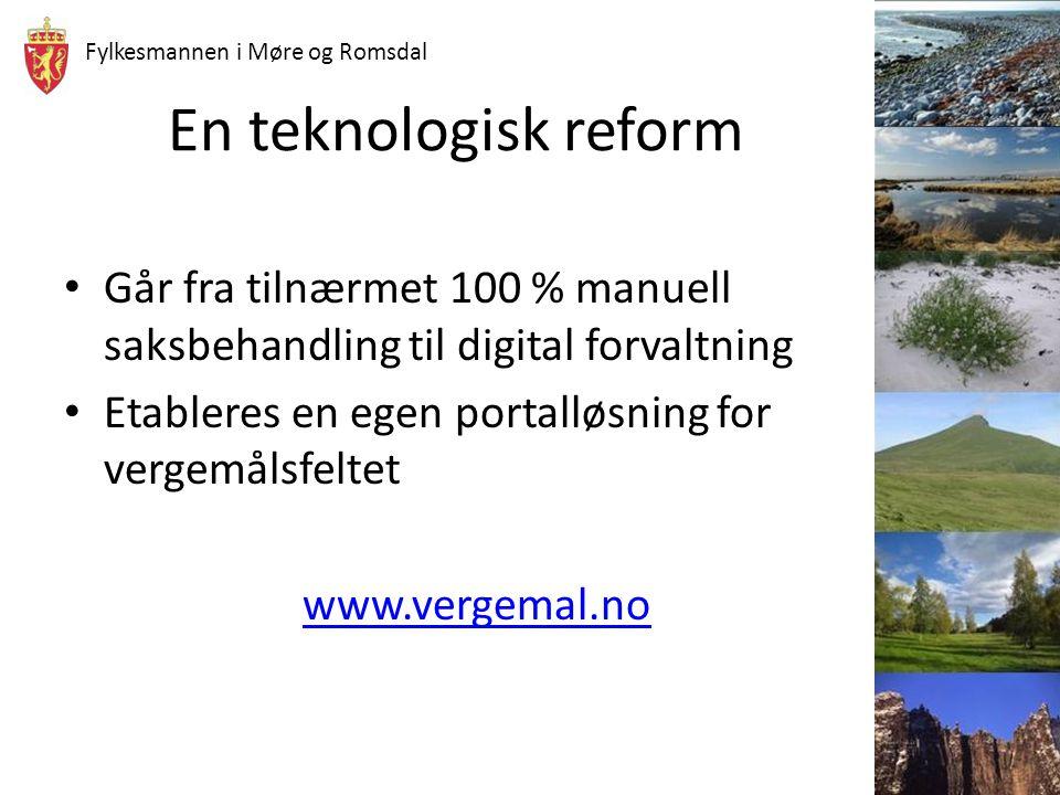 Fylkesmannen i Møre og Romsdal En teknologisk reform Går fra tilnærmet 100 % manuell saksbehandling til digital forvaltning Etableres en egen portallø