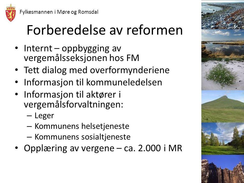 Fylkesmannen i Møre og Romsdal Forberedelse av reformen Internt – oppbygging av vergemålsseksjonen hos FM Tett dialog med overformynderiene Informasjo