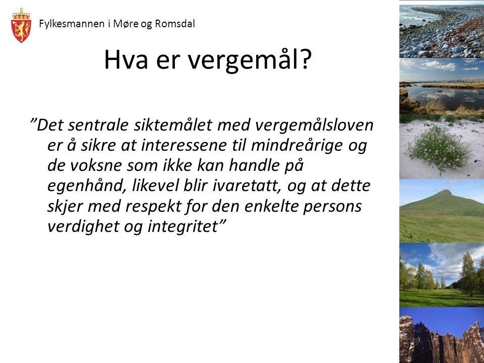 """Fylkesmannen i Møre og Romsdal Hva er vergemål? """"Det sentrale siktemålet med vergemålsloven er å sikre at interessene til mindreårige og de voksne som"""