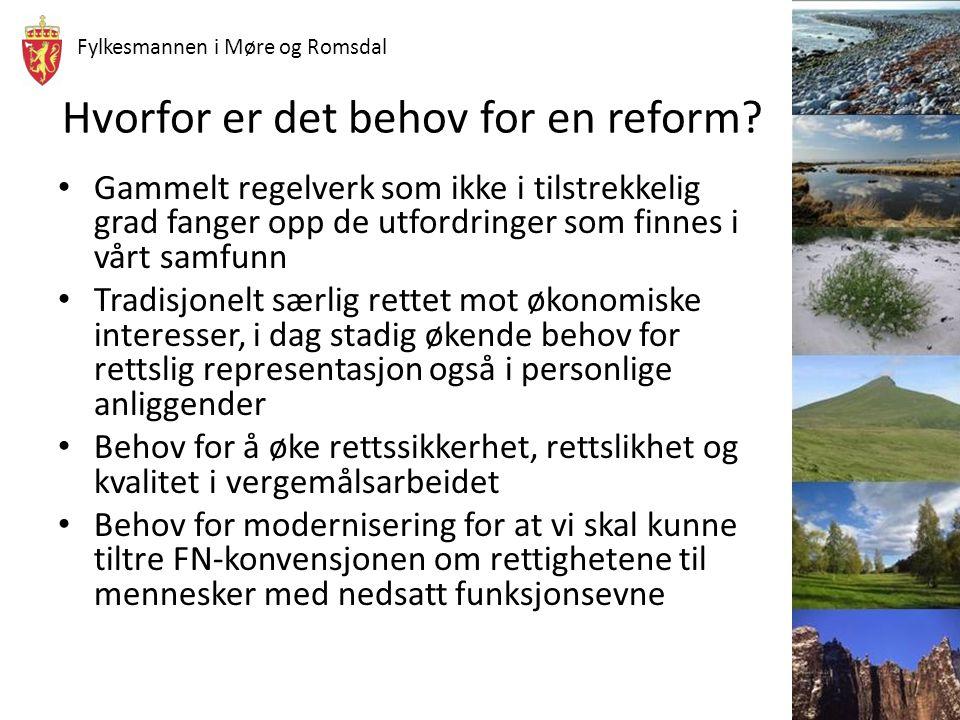 Fylkesmannen i Møre og Romsdal Hvorfor er det behov for en reform? Gammelt regelverk som ikke i tilstrekkelig grad fanger opp de utfordringer som finn