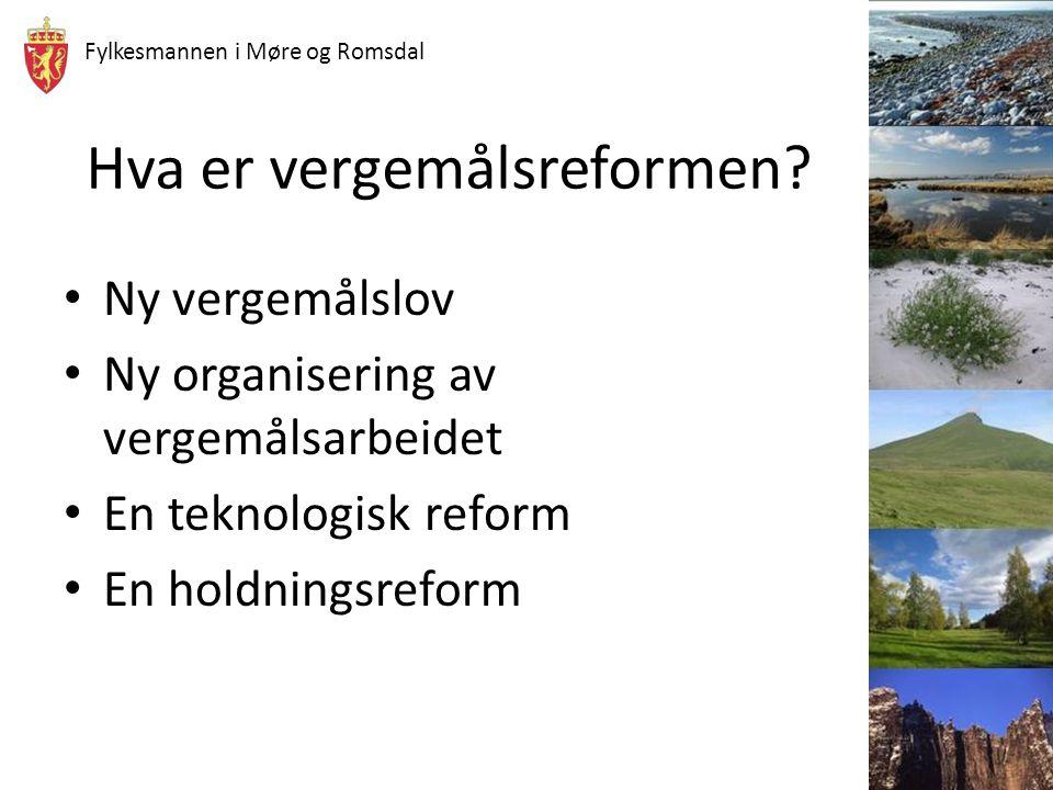 Fylkesmannen i Møre og Romsdal Hva er vergemålsreformen? Ny vergemålslov Ny organisering av vergemålsarbeidet En teknologisk reform En holdningsreform