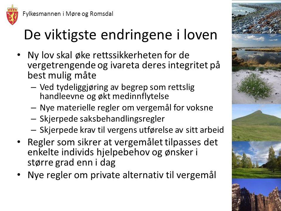 Fylkesmannen i Møre og Romsdal De viktigste endringene i loven Ny lov skal øke rettssikkerheten for de vergetrengende og ivareta deres integritet på b