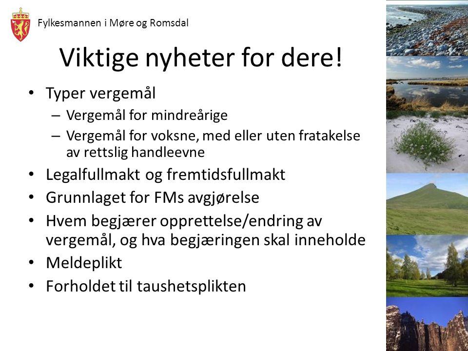 Fylkesmannen i Møre og Romsdal Viktige nyheter for dere! Typer vergemål – Vergemål for mindreårige – Vergemål for voksne, med eller uten fratakelse av