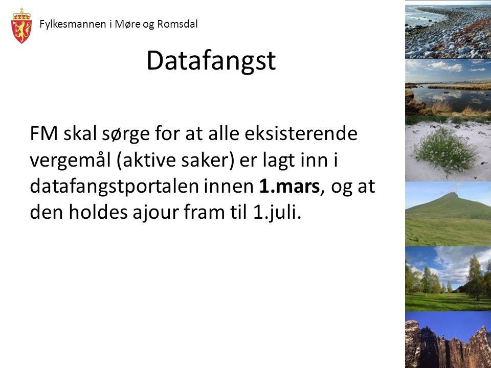 Fylkesmannen i Møre og Romsdal Datafangst FM skal sørge for at alle eksisterende vergemål (aktive saker) er lagt inn i datafangstportalen innen 1.mars