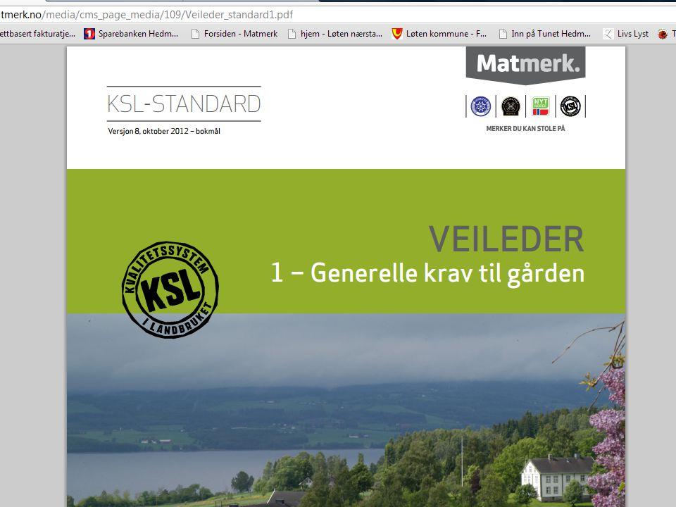Standard 1 – veileder og sjekkliste http://matmerk.no/media/cms_page_media/ 109/Sjekkliste_standard1.pdf http://matmerk.no/media/cms_page_media/ 109/Sjekkliste_standard1.pdf Egenrevisjon gjøres hver 12 mnd.
