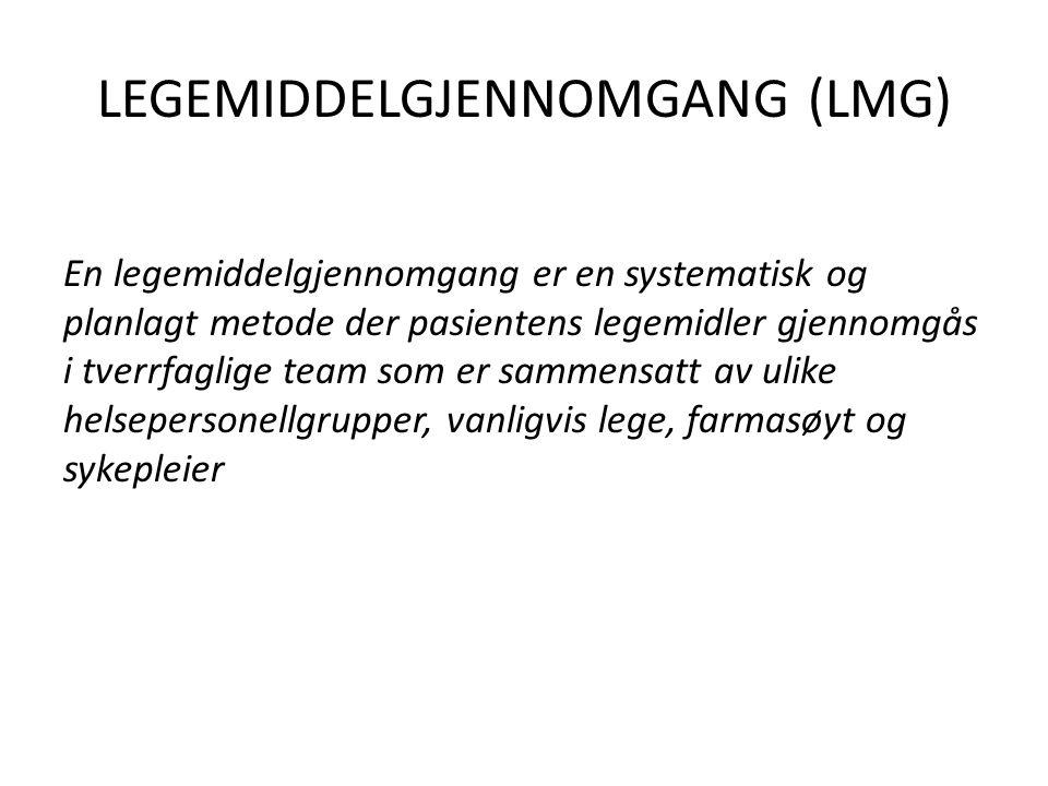 Sykepleier, før LMG Planlegge hvilke pasienter som skal ha LMG kommende legevisitt Oversende LM-liste til farmasøyt Gjennomføring av sjekklistesjekkliste Blodprøver må tas – Standardprøver og evt.