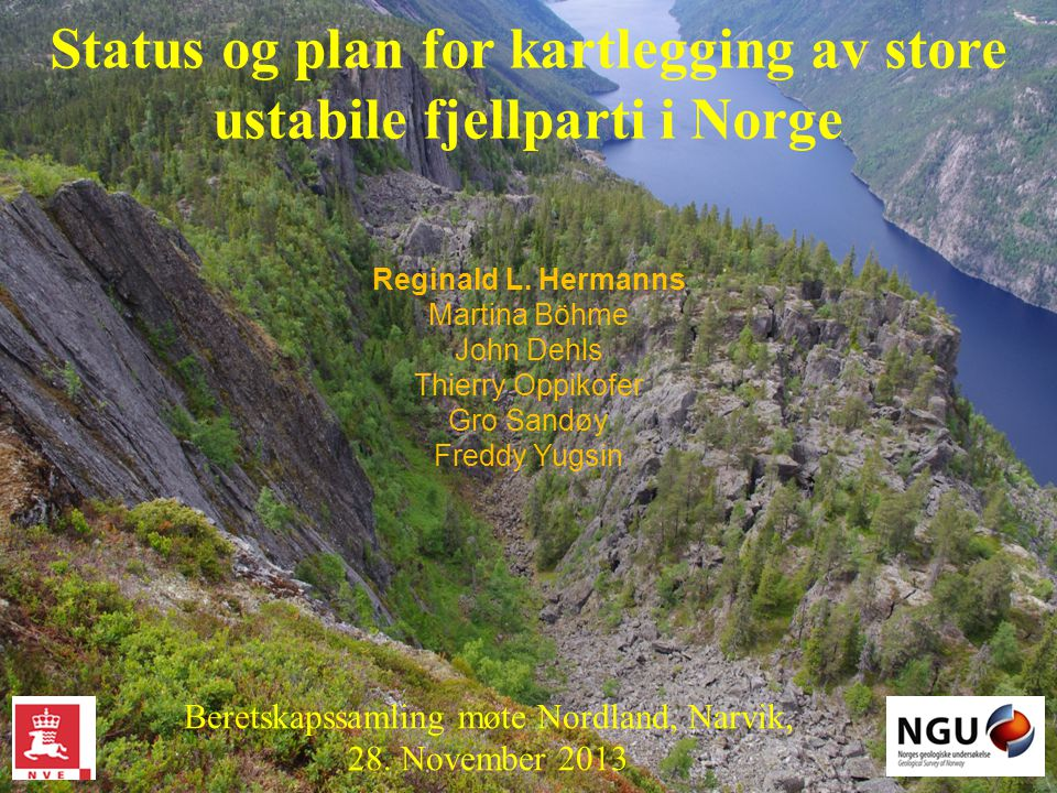 Fjellskredkartlegging / kartlegging av ustabile fjellparti i Norge FJELLSKRED (rockslide) FJELLSKRED (rock avalanche) FJELLSKREDAVSETNING (rock slide deposit) USTABILE FJELLPARTI (rockslide)