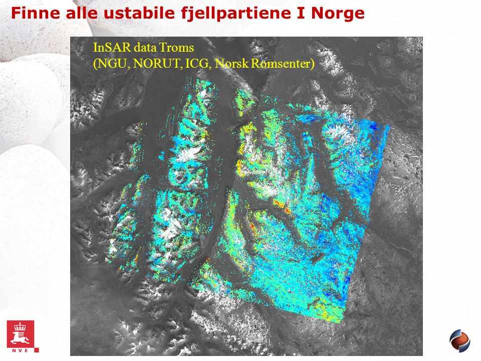 InSAR data Troms (NGU, NORUT, ICG, Norsk Romsenter) Finne alle ustabile fjellpartiene I Norge