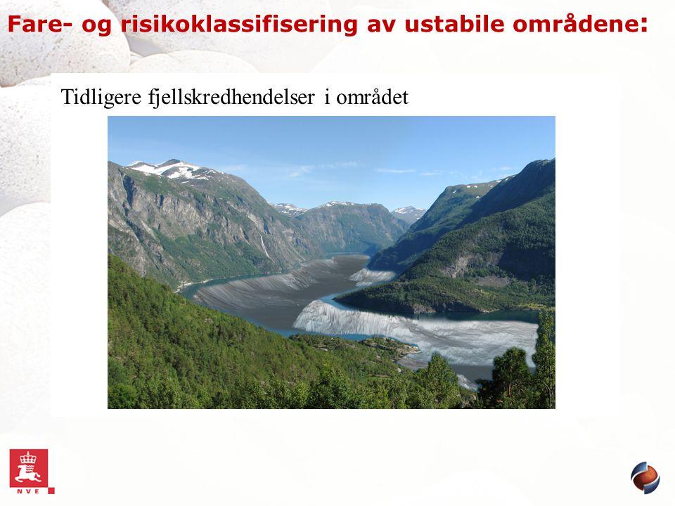Fare- og risikoklassifisering av ustabile områdene : Tidligere fjellskredhendelser i området