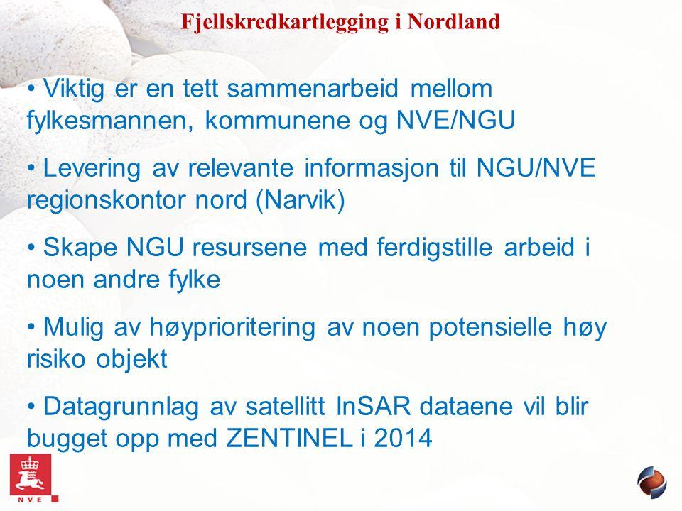 Viktig er en tett sammenarbeid mellom fylkesmannen, kommunene og NVE/NGU Levering av relevante informasjon til NGU/NVE regionskontor nord (Narvik) Ska