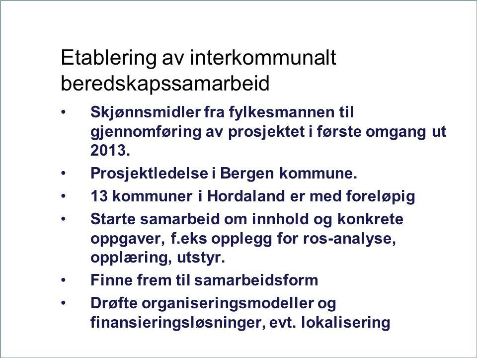 Etablering av interkommunalt beredskapssamarbeid Skjønnsmidler fra fylkesmannen til gjennomføring av prosjektet i første omgang ut 2013.