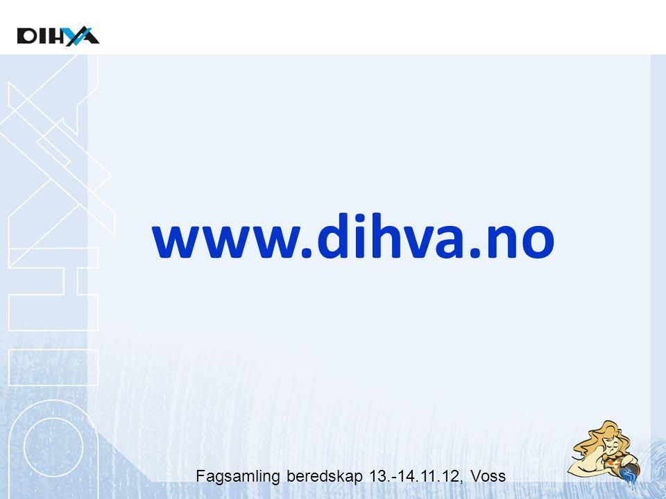 www.dihva.no Fagsamling beredskap 13.-14.11.12, Voss