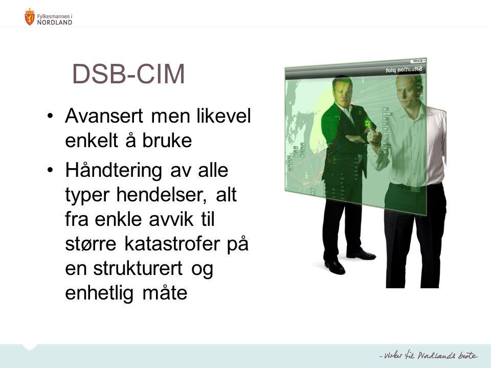 DSB-CIM Avansert men likevel enkelt å bruke Håndtering av alle typer hendelser, alt fra enkle avvik til større katastrofer på en strukturert og enhetlig måte