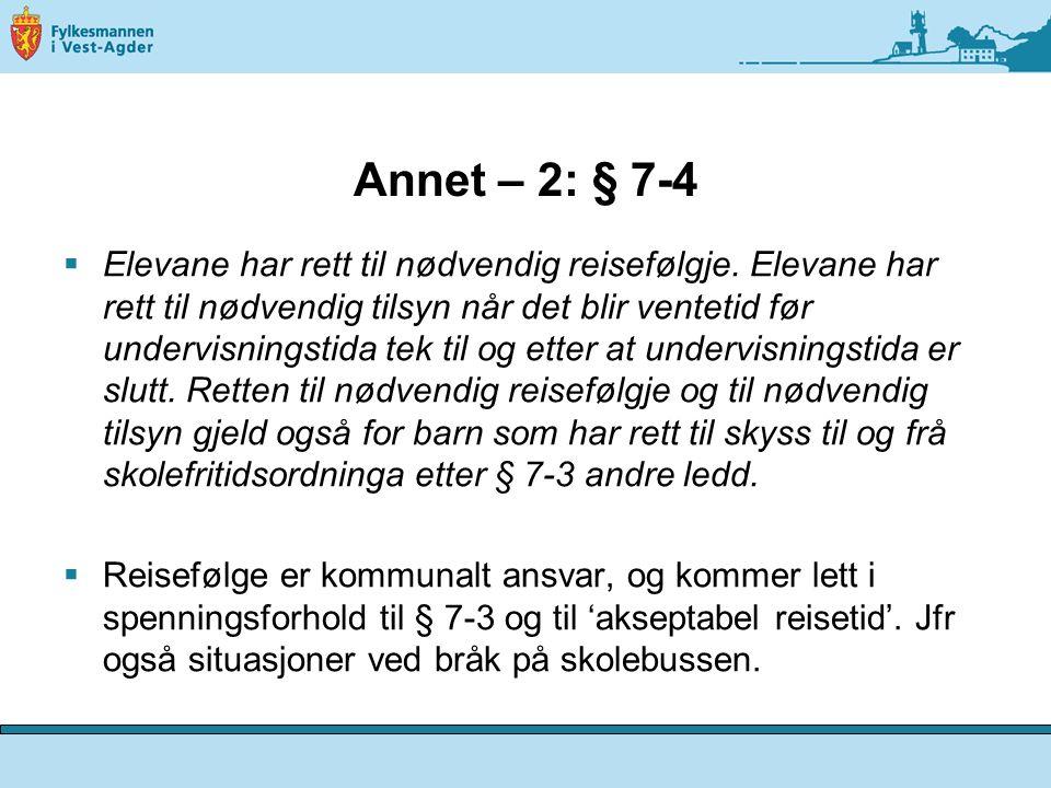 Annet – 2: § 7-4  Elevane har rett til nødvendig reisefølgje.