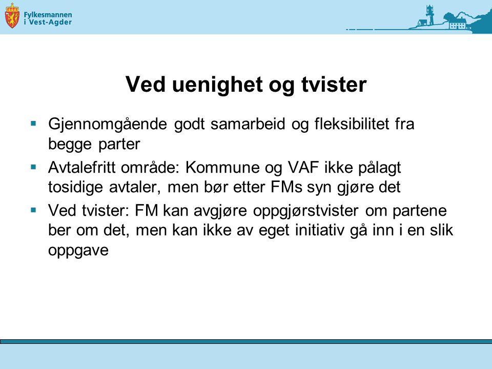 Ved uenighet og tvister  Gjennomgående godt samarbeid og fleksibilitet fra begge parter  Avtalefritt område: Kommune og VAF ikke pålagt tosidige avt