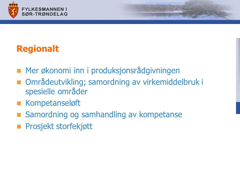 Regionalt Mer økonomi inn i produksjonsrådgivningen Områdeutvikling; samordning av virkemiddelbruk i spesielle områder Kompetanseløft Samordning og samhandling av kompetanse Prosjekt storfekjøtt