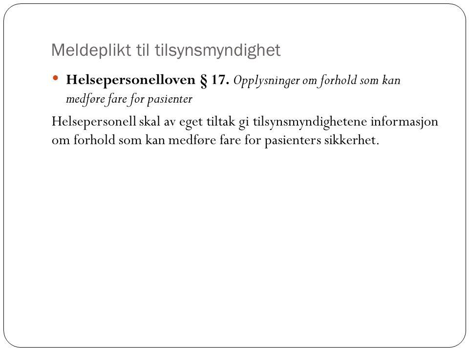 Meldeplikt til tilsynsmyndighet Helsepersonelloven § 17.