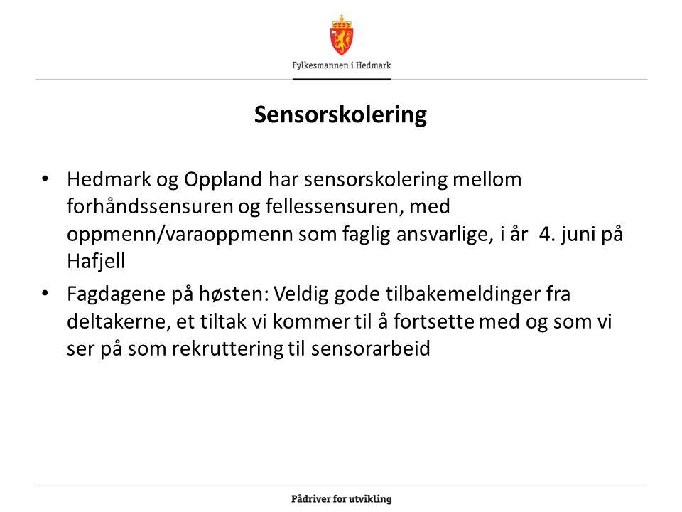 Sensorskolering Hedmark og Oppland har sensorskolering mellom forhåndssensuren og fellessensuren, med oppmenn/varaoppmenn som faglig ansvarlige, i år