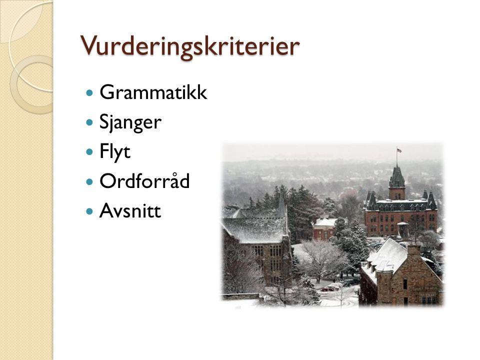 Vurderingskriterier Grammatikk Sjanger Flyt Ordforråd Avsnitt