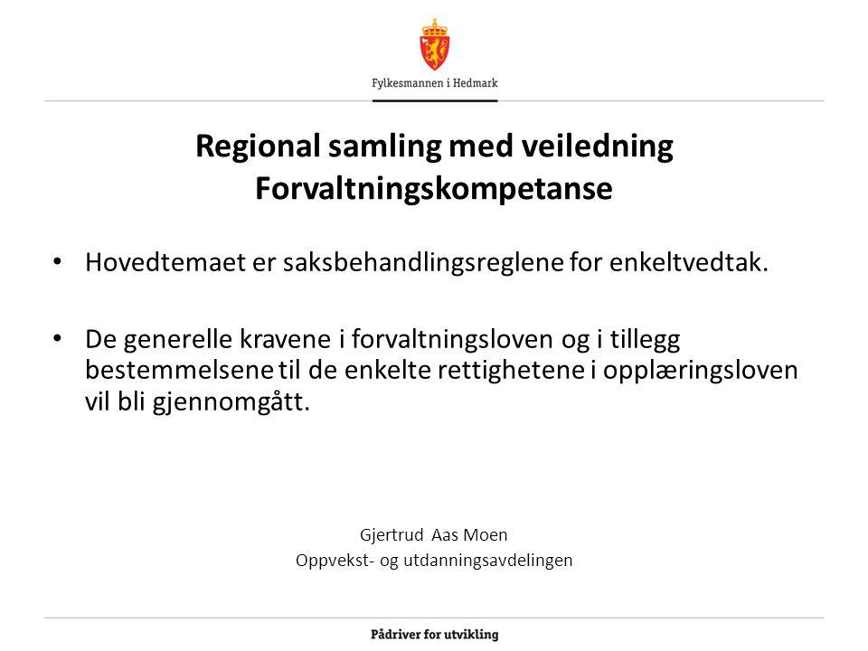 Regional samling med veiledning Forvaltningskompetanse Hovedtemaet er saksbehandlingsreglene for enkeltvedtak.