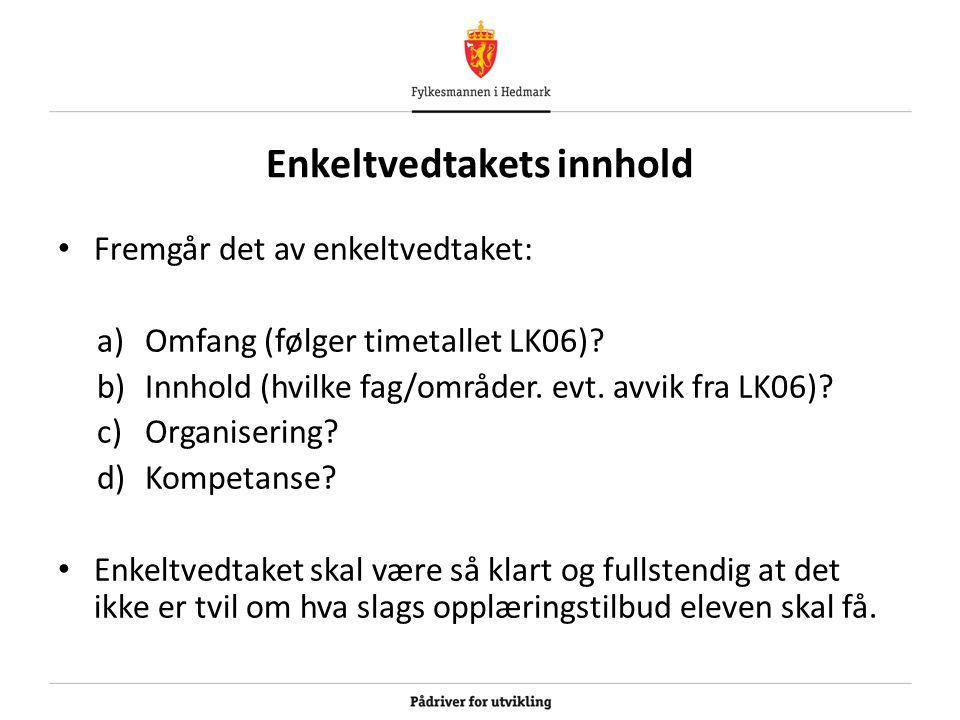 Enkeltvedtakets innhold Fremgår det av enkeltvedtaket: a)Omfang (følger timetallet LK06).