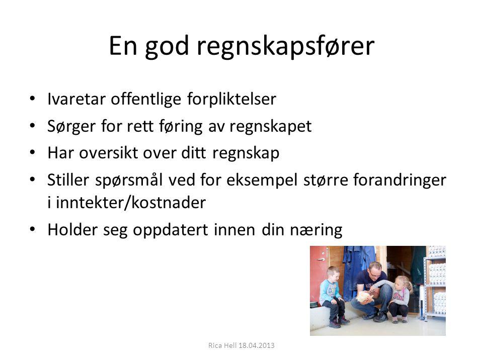 En god regnskapsfører Rica Hell 18.04.2013 Bidrar med gode råd i skatteregnskapet og årsoppgjøret.
