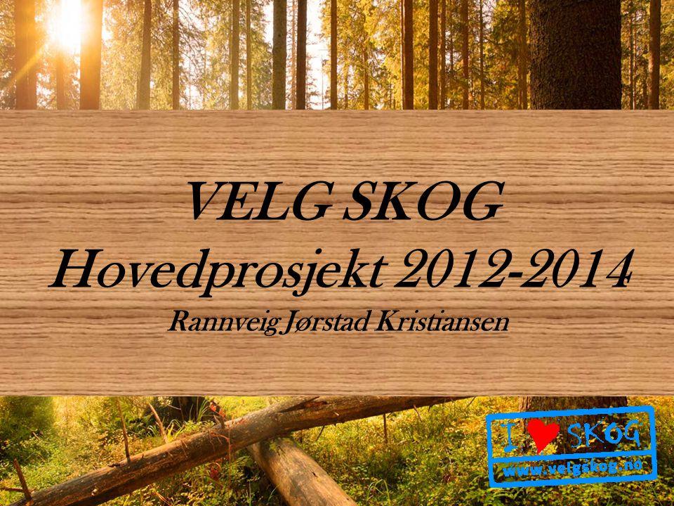 VELG SKOG Hovedprosjekt 2012-2014 Rannveig Jørstad Kristiansen