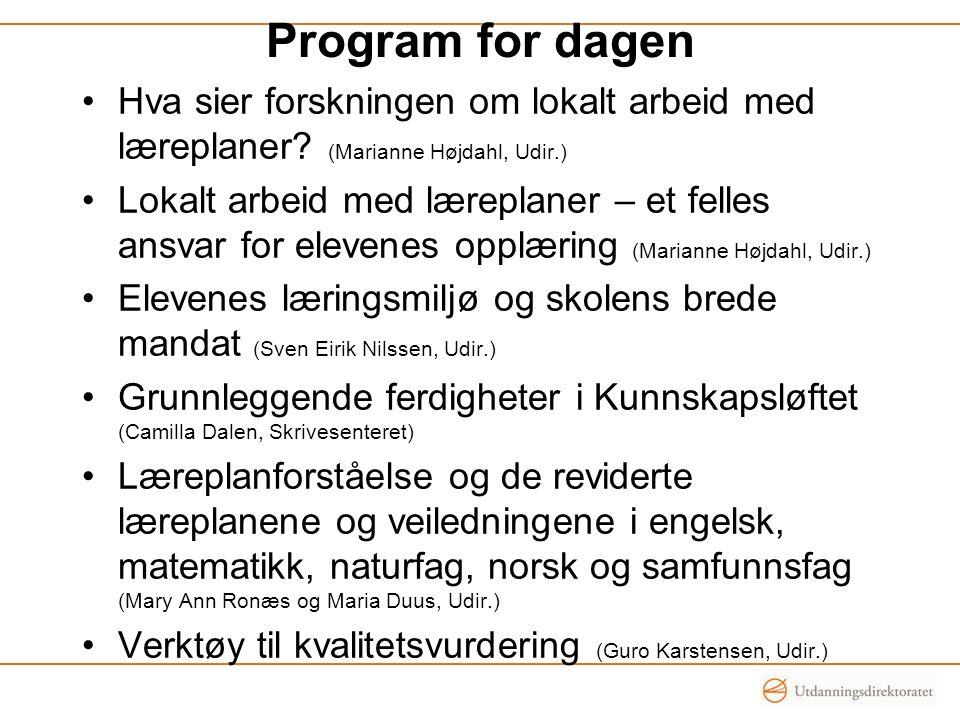 Program for dagen Hva sier forskningen om lokalt arbeid med læreplaner? (Marianne Højdahl, Udir.) Lokalt arbeid med læreplaner – et felles ansvar for