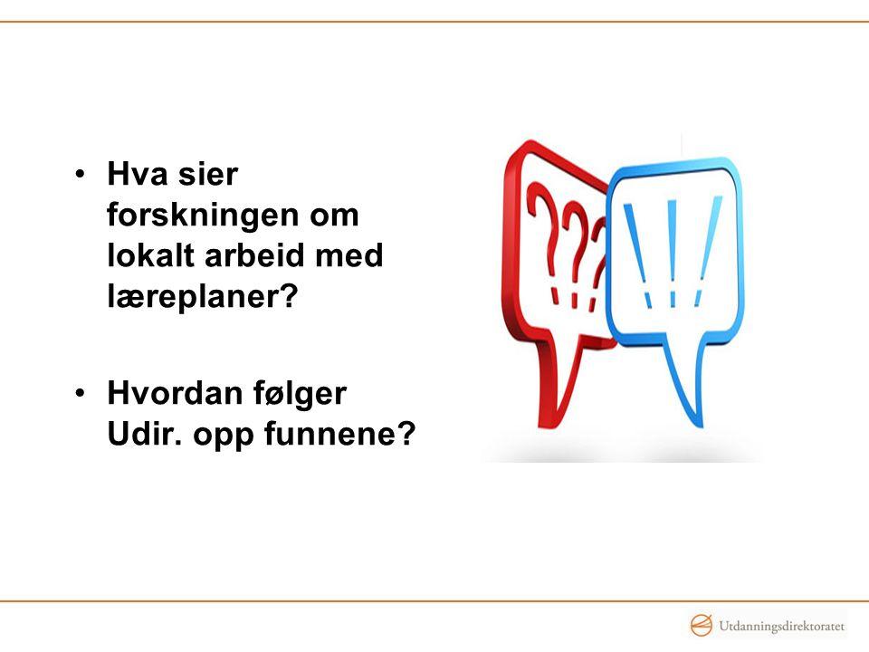 Mye kunnskap om reformen Evalueringen av Kunnskapsløftet («EvaKL») Spørsmål til Skole- Norge («Bussen») Nasjonale og internasjonale undersøkelser Statistikk System for oppfølging av læreplaner i bruk