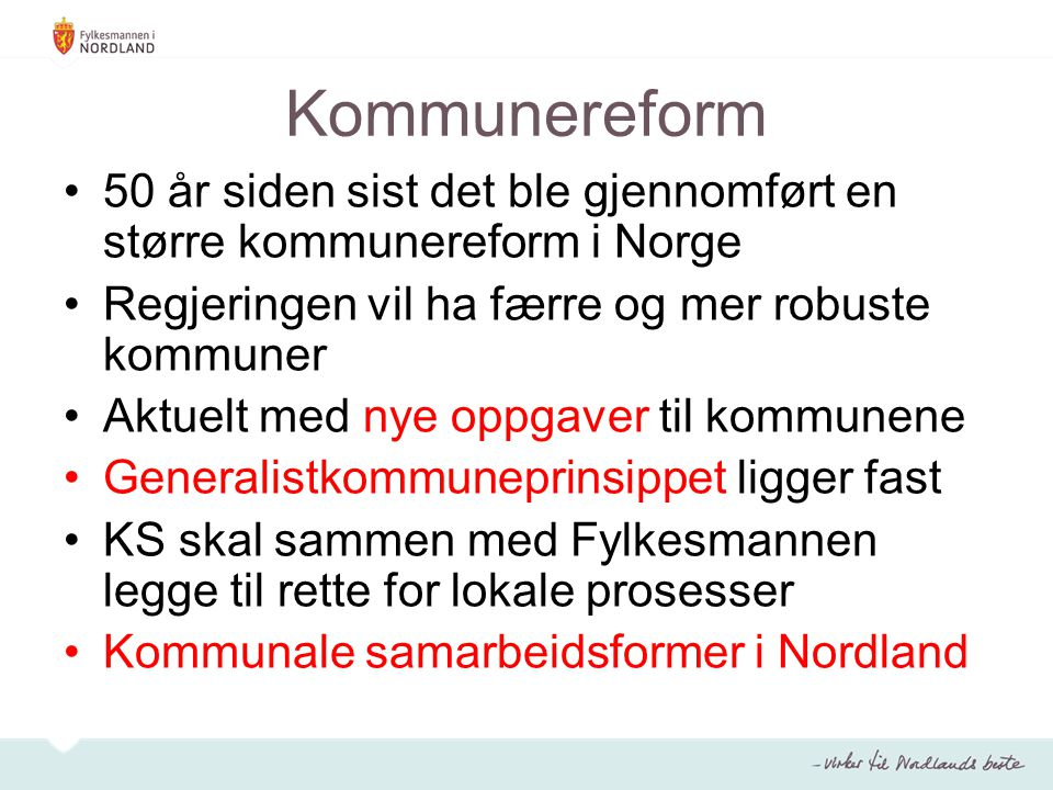 Kommunereform 50 år siden sist det ble gjennomført en større kommunereform i Norge Regjeringen vil ha færre og mer robuste kommuner Aktuelt med nye op
