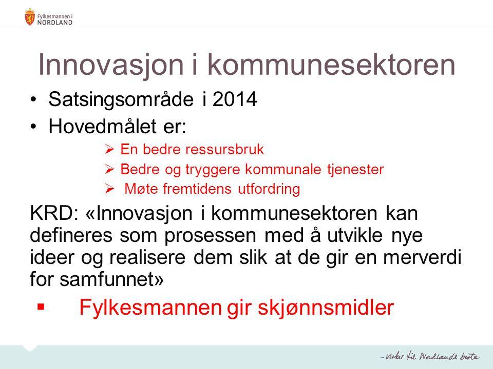 Innovasjon i kommunesektoren Satsingsområde i 2014 Hovedmålet er:  En bedre ressursbruk  Bedre og tryggere kommunale tjenester  Møte fremtidens utf