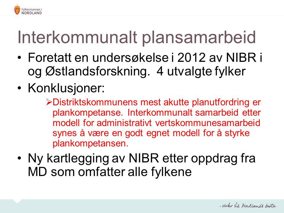 Interkommunalt plansamarbeid Foretatt en undersøkelse i 2012 av NIBR i og Østlandsforskning. 4 utvalgte fylker Konklusjoner:  Distriktskommunens mest